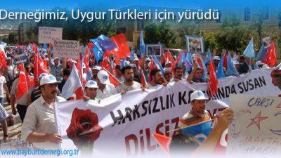Derneğimiz, Uygur Türkleri için yürüdü