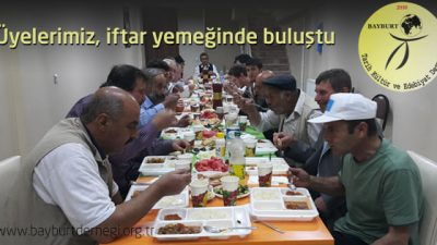 Üyelerimiz, iftar yemeğinde buluştu