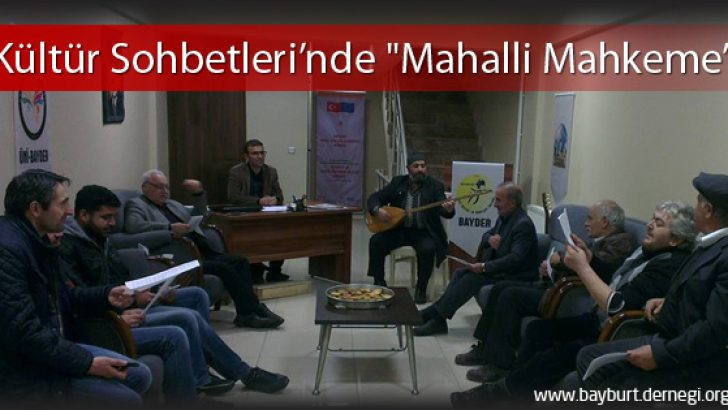 """Kültür Sohbetleri'nde """"Mahalli Mahkeme"""""""