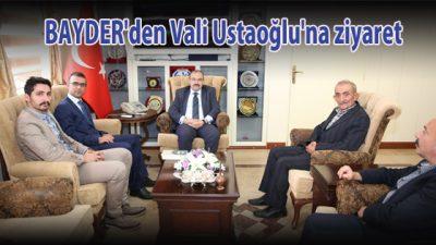 BAYDER'den Vali Ustaoğlu'na ziyaret
