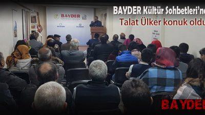 BAYDER Kültür Sohbetleri'ne Talat Ülker konuk oldu