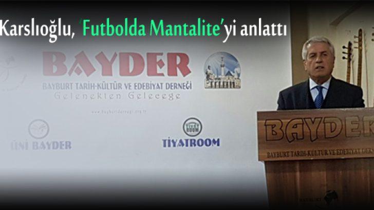Karslıoğlu, 'Futbolda Mantalite'yi anlattı