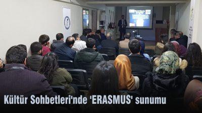 Kültür Sohbetleri'nde 'ERASMUS' sunumu