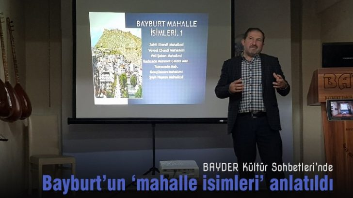 Kültür Sohbetlerinde Bayburt'un 'mahalle isimleri' anlatıldı