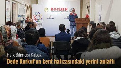 Halk Bilimcisi Kabak, Dede Korkut'un kent hafızasındaki yerini anlattı